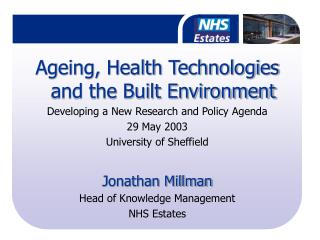 Ageing, Health Technologies and the Built Environment Developing a New Research and Policy Agenda