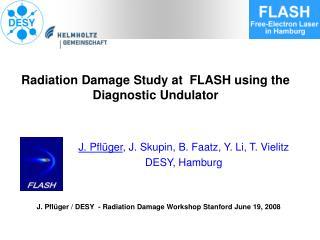 Radiation Damage Study at FLASH using the Diagnostic Undulator