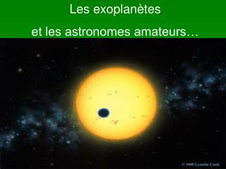 Les exoplanètes et les astronomes amateurs…