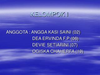 KELOMPOK I