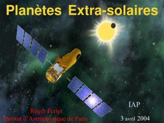 Roger Ferlet Institut d'Astrophysique de Paris