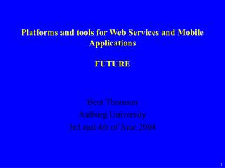 Platforms and tools for Web Services and Mobile Applications FUTURE