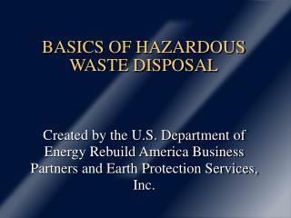 BASICS OF HAZARDOUS WASTE DISPOSAL