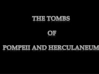 THE TOMBS  OF  POMPEII AND HERCULANEUM
