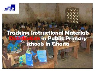 Tracking Instructional Materials  Distribution  in Public Primary schools in Ghana