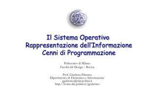 Il Sistema Operativo  Rappresentazione dell'Informazione  Cenni di Programmazione