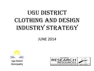 Ugu District  Clothing and Design  Industry Strategy
