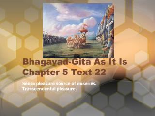 Bhagavad-Gita As It Is Chapter 5 Text 22