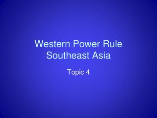 Western Power Rule Southeast Asia