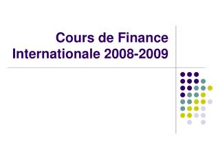 Cours de Finance Internationale 2008-2009
