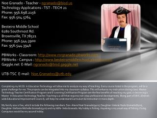 Noe Granado - Teacher -  ngranado@bisd Technology Applications - TST - TECH 21