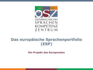 Das europ�ische Sprachenportfolio (ESP)