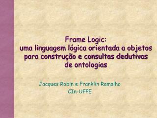 Frame Logic:  uma linguagem l gica orientada a objetos  para constru  o e consultas dedutivas de ontologias