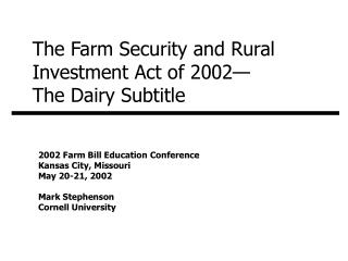 The Farm Security and Rural Investment Act of 2002— The Dairy Subtitle