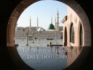 Kampen om Palestina Del I. 1800 - 1949