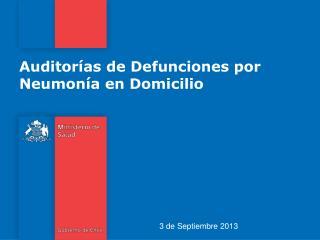 Auditorías de Defunciones por Neumonía en Domicilio