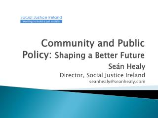 Community and Public Policy:  Shaping  a Better  Future