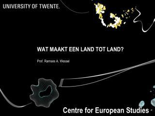 WAT MAAKT EEN LAND TOT LAND?