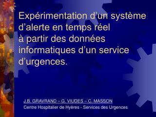 J.B. GRAVRAND – G. VIUDES – C. MASSON  Centre Hospitalier de Hyères - Services des Urgences
