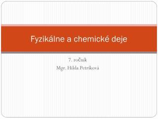 Fyzikálne a chemické deje