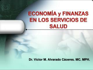ECONOMÍA y FINANZAS EN LOS SERVICIOS DE SALUD