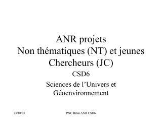 ANR projets  Non thématiques (NT) et jeunes Chercheurs (JC)