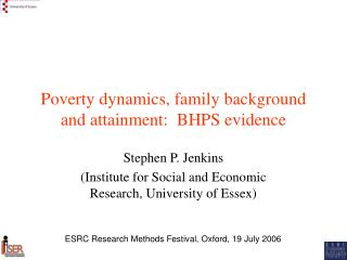 Poverty dynamics, family background and attainment:  BHPS evidence
