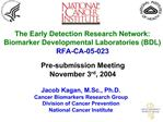 The Early Detection Research Network: Biomarker Developmental Laboratories BDL RFA-CA-05-023