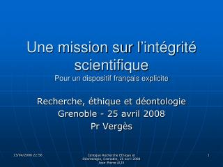 Une mission sur l�int�grit� scientifique Pour un dispositif fran�ais explicite