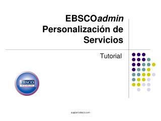 EBSCO admin   Personalizaci�n de Servicios