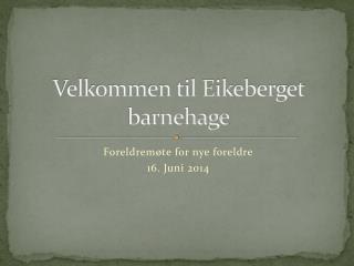 Velkommen til Eikeberget barnehage