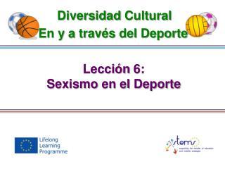 Lección  6: Sexismo  en el  Deporte