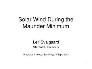 Solar Wind During the Maunder Minimum