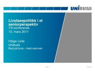 Livsfasepolitikk i et seniorperspektiv YS-konferanse 10. mars 2011