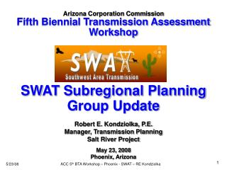ACC 5th BTA Workshop   Phoenix - SWAT   RE Kondziolka