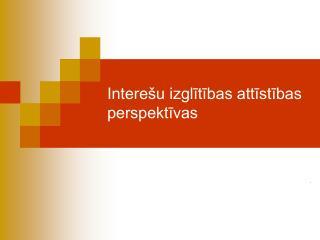 Interešu izglītības attīstības perspektīvas