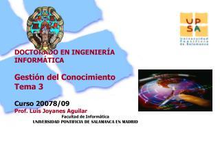 DOCTORADO EN INGENIERÍA INFORMÁTICA Gestión del Conocimiento Tema 3 Curso 20078/09