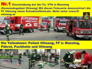 Die Teilnehmer: Polizei Ottnang, FF´s: Manning, Pühret, Puchheim und Ottnang
