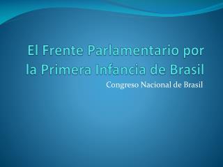 El Frente Parlamentario por la Primera Infancia de Brasil