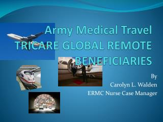 Army Medical Travel TRICARE GLOBAL REMOTE BENEFICIARIES