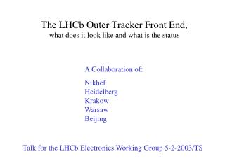 The LHCb Outer Tracker Front End, what does it look like and what is the status
