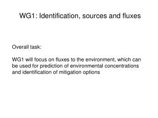 WG1: Identification, sources and fluxes
