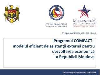 Programul  COMPACT -  modelul eficient de asistenţă externă pentru dezvoltarea economică