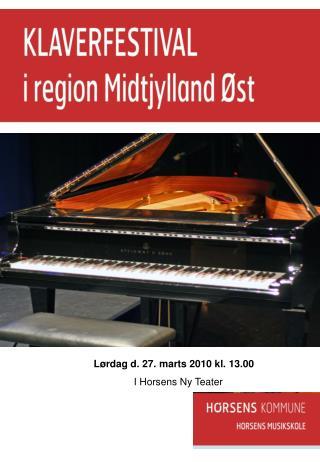 Lørdag d. 27. marts 2010 kl. 13.00 I Horsens Ny Teater