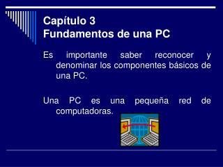 Capítulo 3 Fundamentos de una PC
