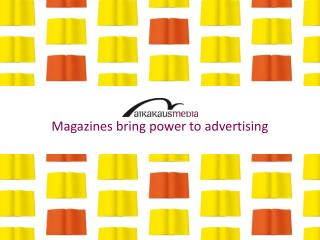 Magazines bring power to advertising