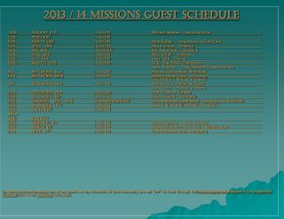 2013 / 14 MISSIONS GUEST SCHEDULE