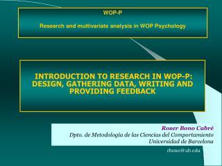 Roser Bono Cabré Dpto. de Metodología de las Ciencias del Comportamiento Universidad de Barcelona