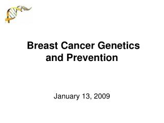Breast Cancer Genetics and Prevention
