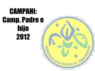CAMPAHI: Camp. Padre e hijo 2012